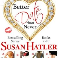 Better Date Than Never Boxed Set by Susan Hatler #MFRWauthor #mgtab #Romance