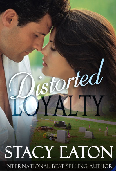 Distorted Loyalty - Stacy Eaton