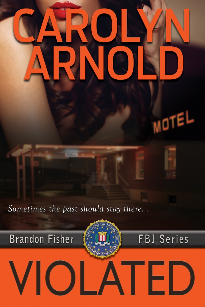 Sometimes the past should stay there: Violated by Carolyn Arnold #Thriller #LiveForward#MFRWAuthor