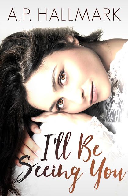 I'll Be Seeing You-A.P. Hallmark #amreading #Romance@MoBPromos