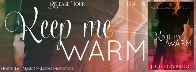 Keep me Warm by Jude Ouvrard #Romance #mgtab @MoBPromos@AuthorJude