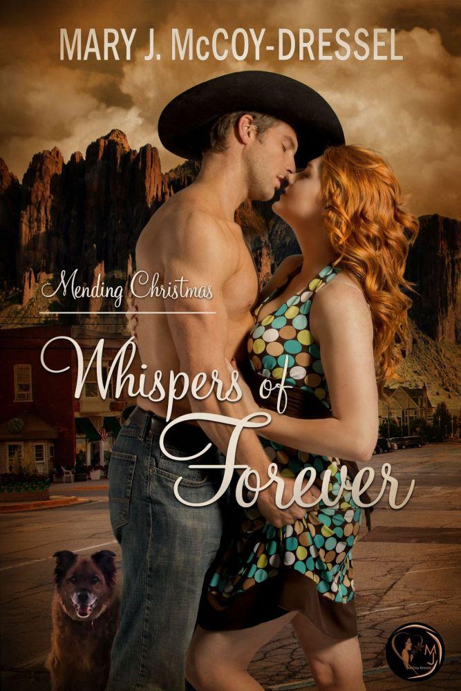 Whispers of Forever: Mending Christmas by Mary J McCoy-Dressel #HolidayRomance #MFRWauthor@MaryJDressel