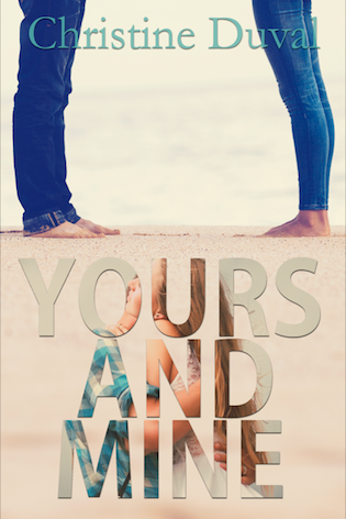 Yours And Mine by Christine Duval #NA #Contemporary #mgtab @christineduval1