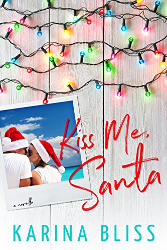 Kiss Me, Santa by Karina Bliss #BookReview #HolidayRomance @BlissKarina