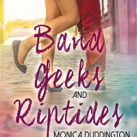 Band Geeks and Riptides by Monica Duddington #YA #Contemporary @MobPromos @MonicaDudding