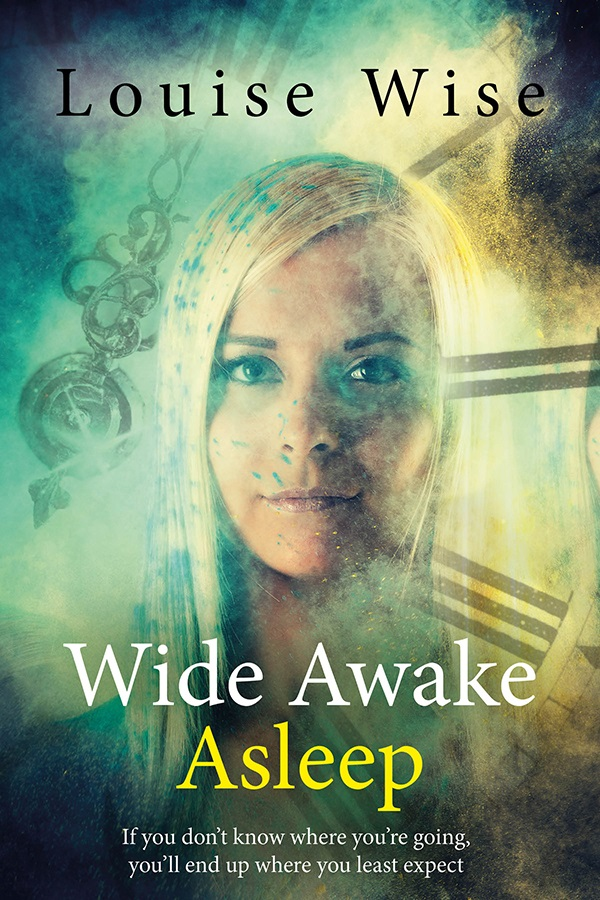 If you don't know where you're going: Wide Awake Asleep by Louise Wise #TimeTravel #Romance