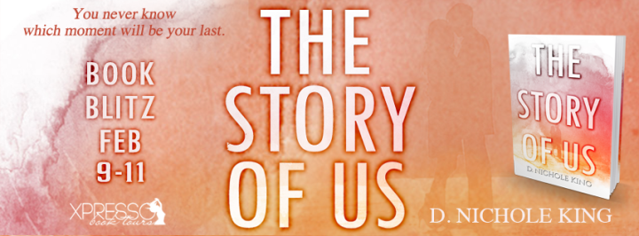 The Story of Us by D. Nichole King #ContemporaryRomance #mgtab @ExpressoReads @dnicholeking