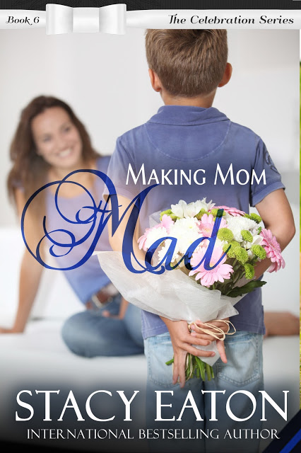 Making Mom Mad by Stacy Eaton #ContemporaryRomance #mgtab @MoBPromos @StacySEaton