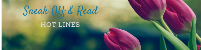 Sneak Off and Read: Lines about FLOWERS, #RSsos#RomSuspense