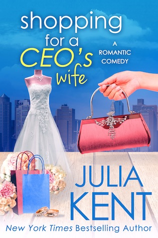 Shopping for a CEO's Wife by Julia Kent #RomCom #amreading @ExpressoReads@jkentauthor