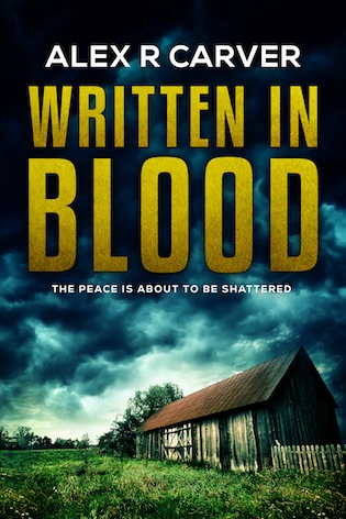 A peaceful village torn apart by murder: Written in Blood by Alex Carver #Thriller #mgtab @arcarver87 @ExpressoReads