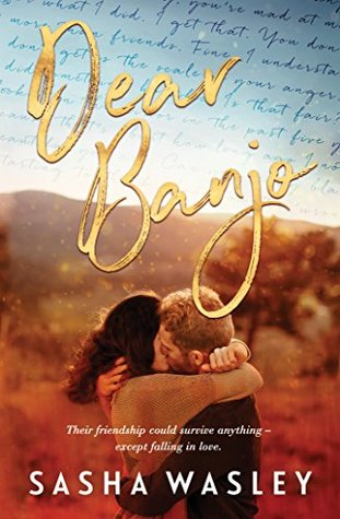 Best friends who were never meant to fall in love… Dear Banjo by Sasha Wasley #ContemporaryRomance #SummerReads @adwasleyauthor
