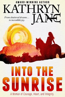 A woman of courage… Into The Sunrise by Kathryn Jane #WomensFic #amreading @BPIC_Promos @Author_Kat_Jane