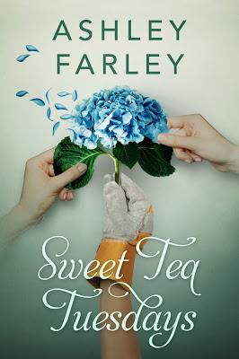A novel of friendship, family and hope…. Sweet Tea Tuesdays by @ashleywfarley #WomensFiction#amreading