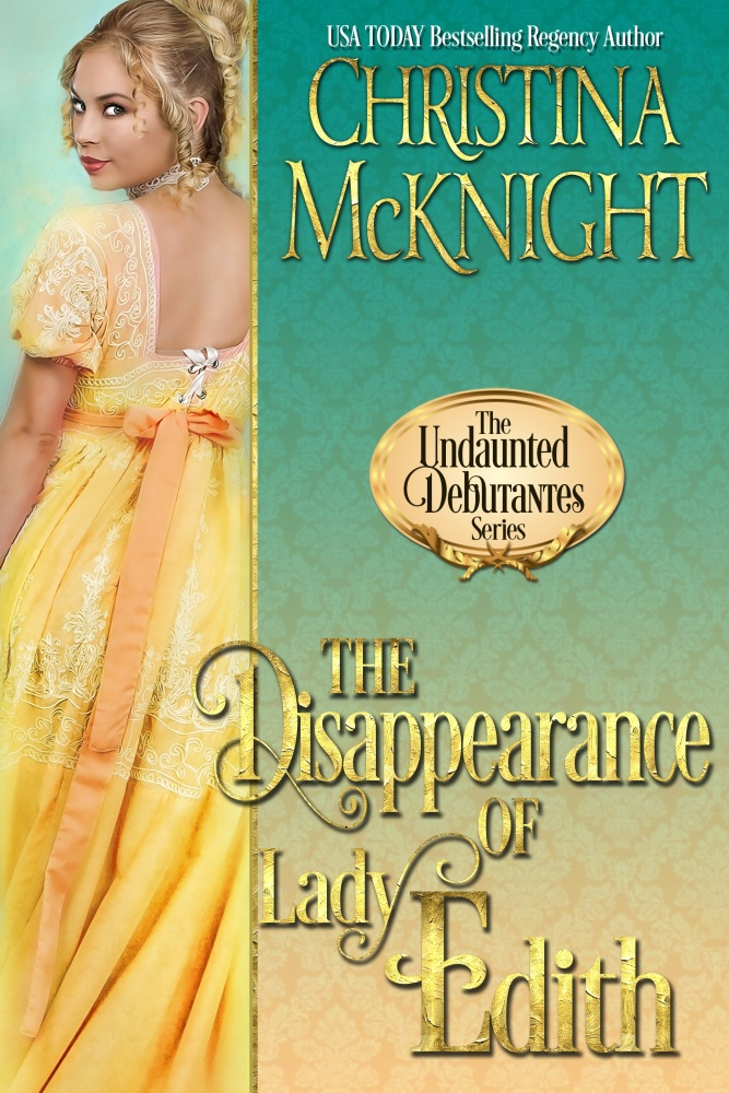The Disappearance of Lady Edith by Christina McKnight #Historical #Romance @Barclay_PR @CMcKnightWriter