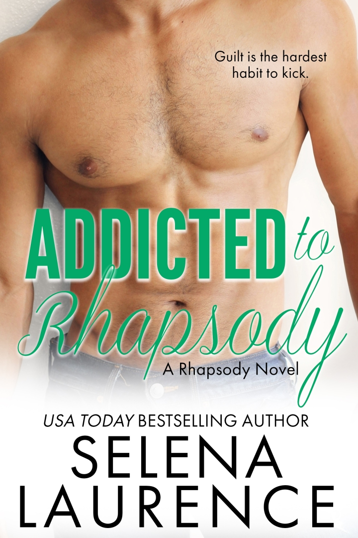 Guilt is the hardest habit to kick… Addicted To Rhapsody @SelenaLaurence #CoverReveal #Romance @Barclay_PR