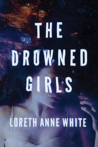 The Drowned Girls by Loreth Anne White #BookReview #Thriller #Montlake @Loreth
