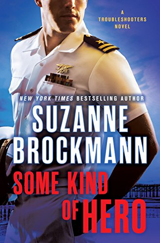 Navy men don't come tougher than… Some Kind of Hero by Suzanne Brockmann #BookReview #MilitaryRomance #mgtab@SuzBrockmann