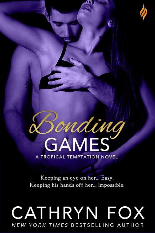 Keeping his hands off her, impossible… Bonding Games by Cathryn Fox #RomanticSuspense #amreading @InkSlingerPR@writercatfox