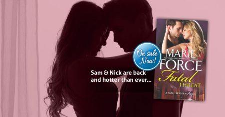 Sam and Nick are back… Fatal Threat by @MarieForce #RomanticSuspense #Thriller@InkSlingerPR