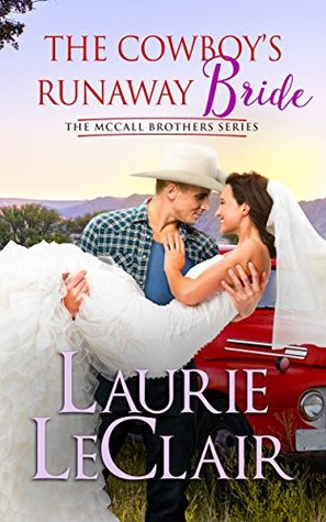 The Cowboy's Runaway Bride by Laurie LeClair #WesternRomance #amreading @ExpressoReads@LeClairBooks