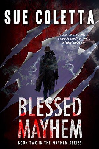 A deadly predicament … Blessed Mayhem by Sue Coletta #BookReview #Thriller@SueColetta1