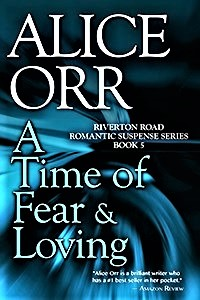 A Time of Fear & Loving – Riverton Road by @AliceOrrBooks #RomSuspense #MFRWauthor#IndieAuthor