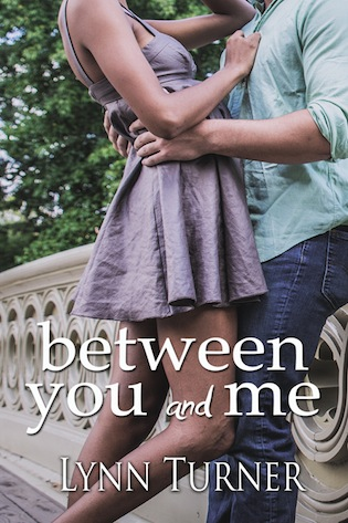 Between You and Me by Lynn Turner #amreading #Romance @XpressoReads @Lynn_Writes