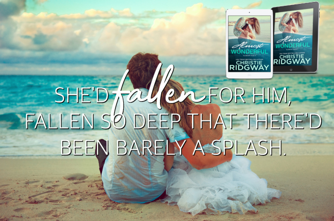 She'd fallen so deep for him, there was barely a splash… Almost Wonderful by @ChristieRidgway #NewRelease #Romance @LWoodsPR