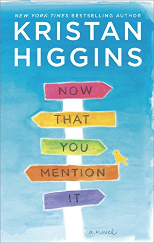 Now That You Mention It by @Kristan_Higgins #WomensFic #BookReview #5StarRead