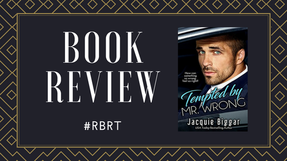 #BookReview Tempted by Mr.Wrong by Jacqui Biggar #TuesdayBookBlog #RBRT