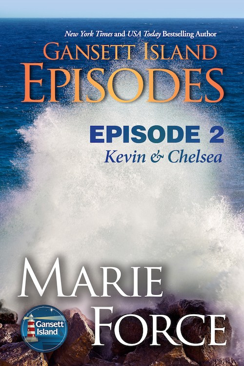 Kevin & Chelsea (Gansett Island Episodes #2) by @MarieForce #Romance #reading @InkSlingerPR