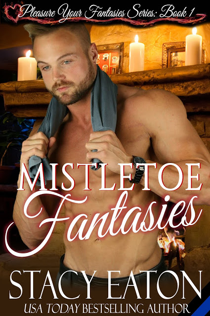 Mistletoe Fantasies by @StacySEaton #HolidayRomance #NewRelease@MoBPromos