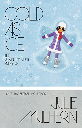Cold As Ice by Julie Mulhern #BookReview #Mystery @JulieKMulhern