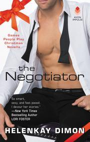 They're in danger of losing everything…including their hearts.  The Negotiator by @HelenKayDimon #Romance #Suspense@InkSlingerPR