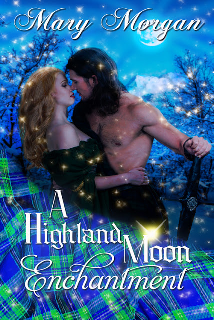 A Highland Moon Enchantment by Mary Morgan #Historical #PNR @MoBPromos @m_morganauthor