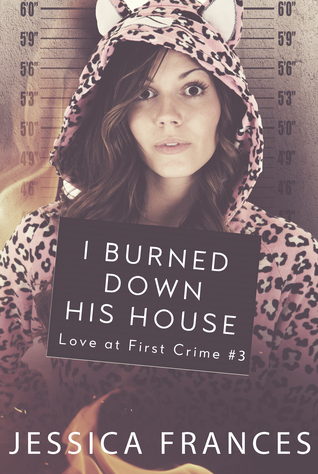 I Burned Down His House by Jessica Frances #RomSuspense #amreading @ExpressoReads