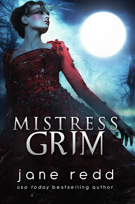 He was called Lord of Death, God of the Underworld, Hades, the Grim Reaper . . . But to me, he was Father. Mistress Grim by Jane Redd #YA #Gothic #Romance @PrismBookTours @heatherbmoore