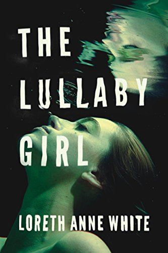 The Lullaby Girl by Loreth Anne White #Thriller #BookReview @Loreth