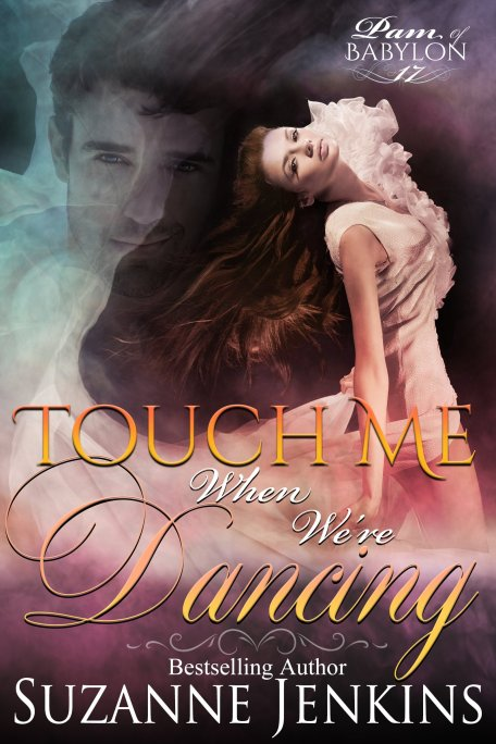 Touch Me When We're Dancing by @SuzanneJenkins3 #NewRelease #Romance #mgtab@MoBPromos