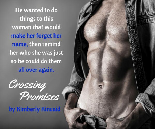 Crossing Promises by @KimberlyKincaid #NewRelease #Romance@InkSlingerPR