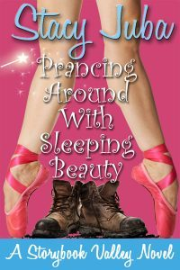 Prancing Around with Sleeping Beauty by @StacyJuba #ChicLit #Romance