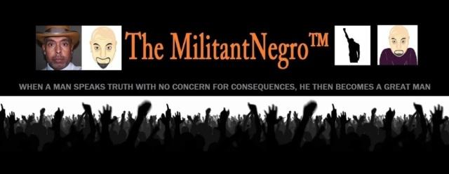 Smorgasbord Sunday Interview: The MilitantNegro™