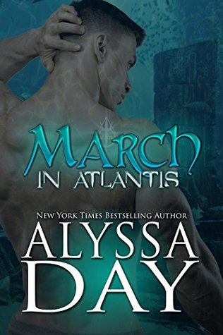 Danger and desire combine in shocking ways in … March in Atlantis by @Alyssa_Day #PNR #NewRelease @ExpressoReads