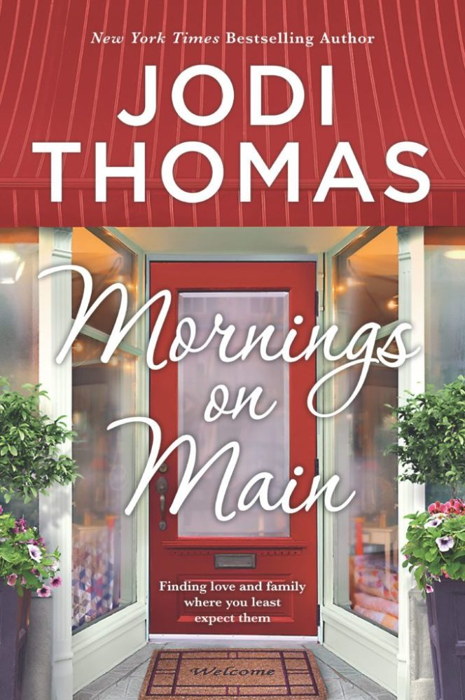 An inspiring family saga… Mornings on Main by @JodiThomas #WomensFiction #Romance @InkSlingerPR