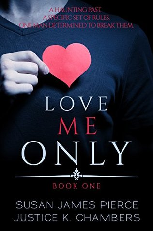 Bridesmaids meets Sleeping with the Enemy… Love Me Only by Susan James Pierce and Justice K. Chambers @ExpressoReads @sjpierce_author