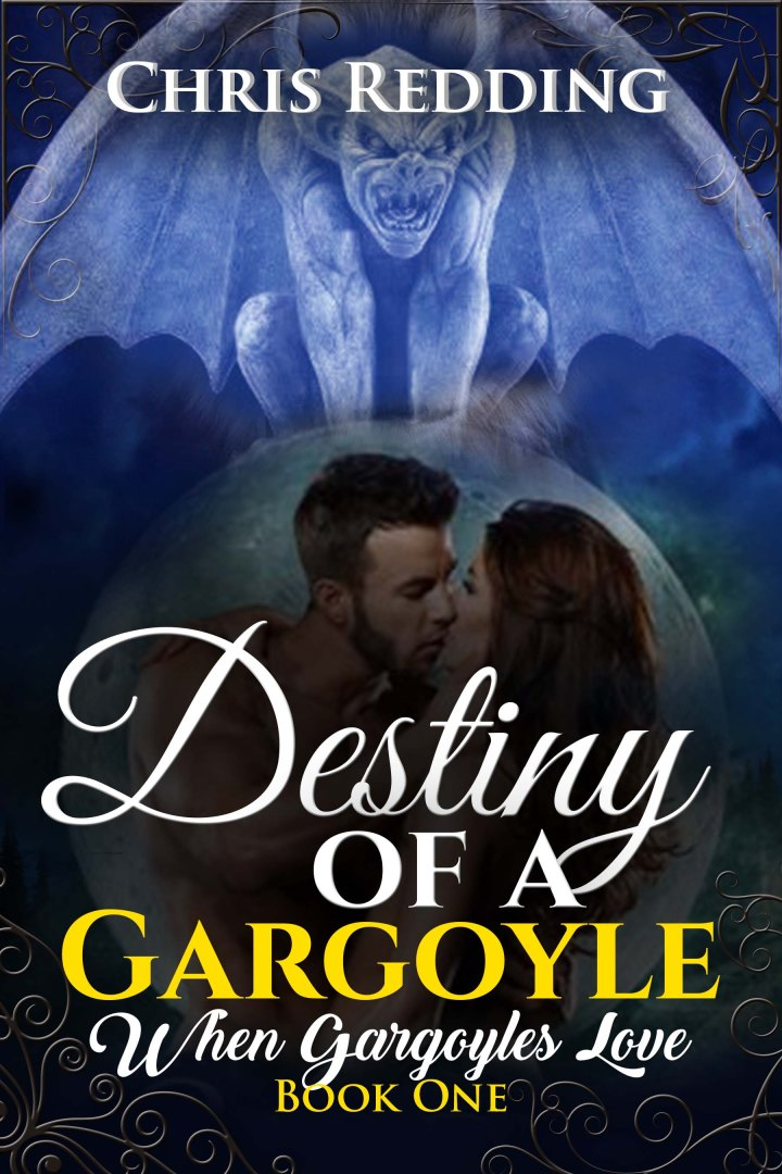 He was born in a time when magic ruled the Earth… Destiny of A Gargoyle by Chris Redding #PNR#NewRelease