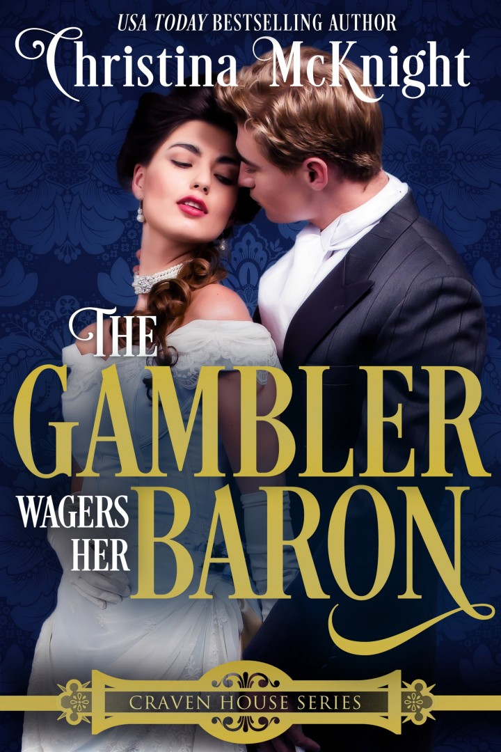 WHEN LOVE IS IN THE CARDS… The Gambler Wagers Her Baron by Christina McKnight #Historical #Romance @Barclay_PR @CMcKnightWriter