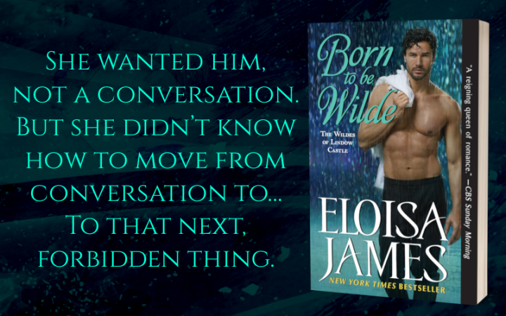 The richest bachelor in England plays matchmaker… Born to be Wilde by @EloisaJames #NewRelease #Historical @PureTextuality