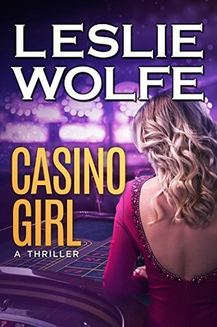 In Las Vegas, secrets can kill… Casino Girl by Leslie Wolfe #Mystery #Bookish @ExpressoBookTours @WolfeNovels